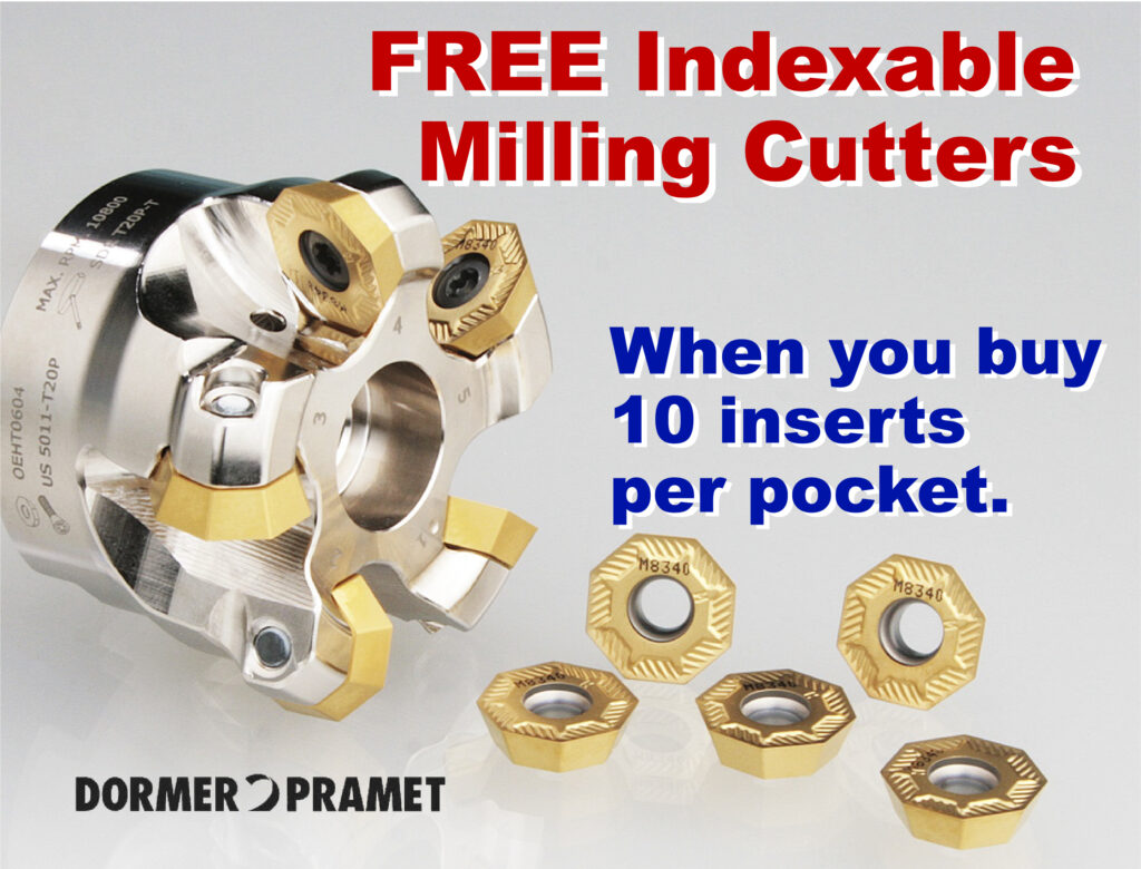 Dormer Pramet Free Indexable milling cutters when you buy 10 inserts or more